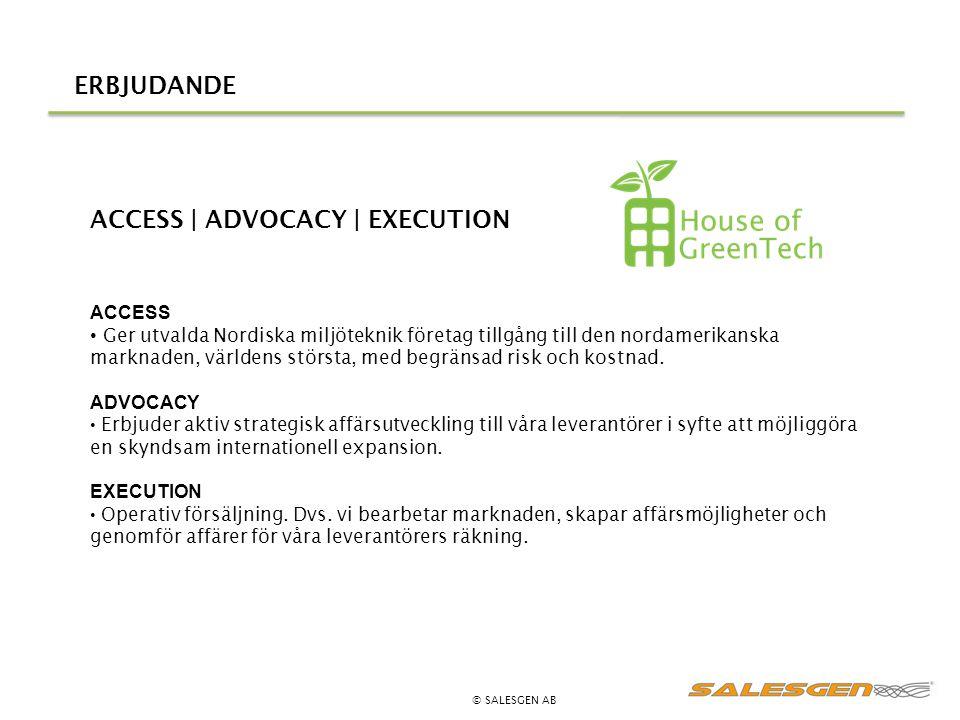 ERBJUDANDE ACCESS Ger utvalda Nordiska miljöteknik företag tillgång till den nordamerikanska marknaden, världens största, med begränsad risk och kostn