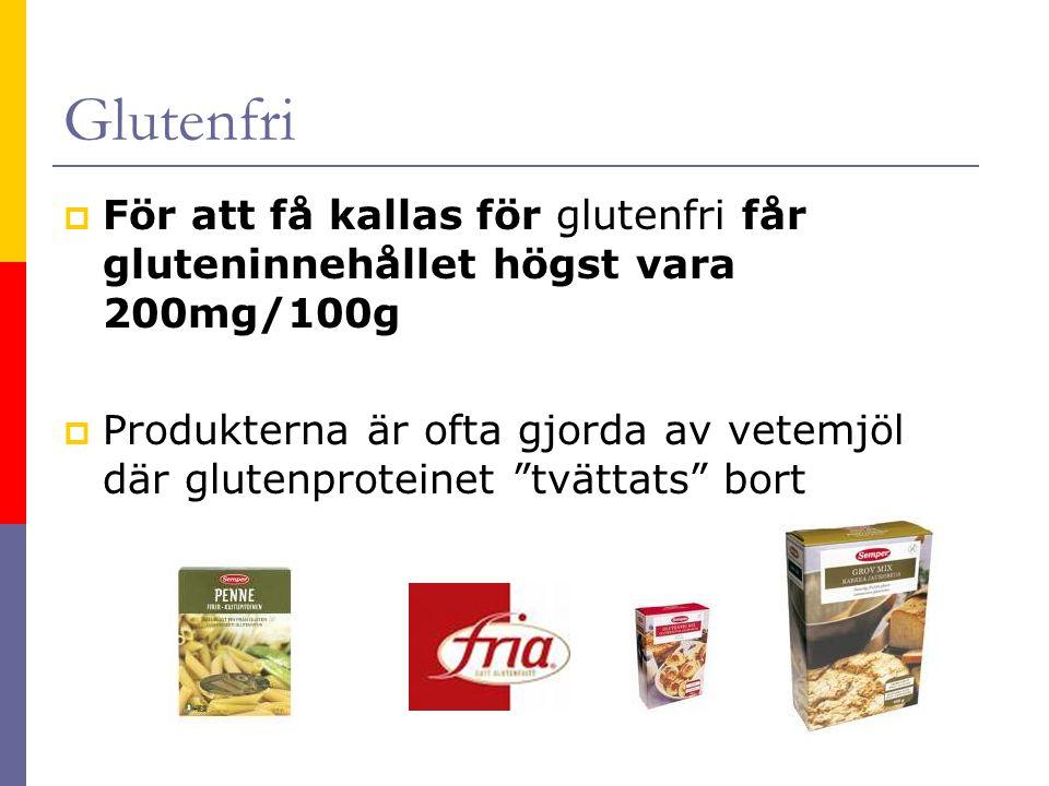 """Glutenfri  För att få kallas för glutenfri får gluteninnehållet högst vara 200mg/100g  Produkterna är ofta gjorda av vetemjöl där glutenproteinet """"t"""