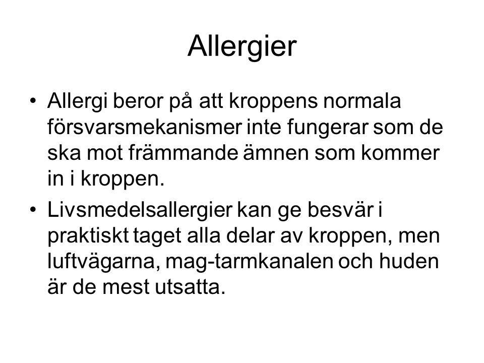 Allergier Allergi beror på att kroppens normala försvarsmekanismer inte fungerar som de ska mot främmande ämnen som kommer in i kroppen. Livsmedelsall