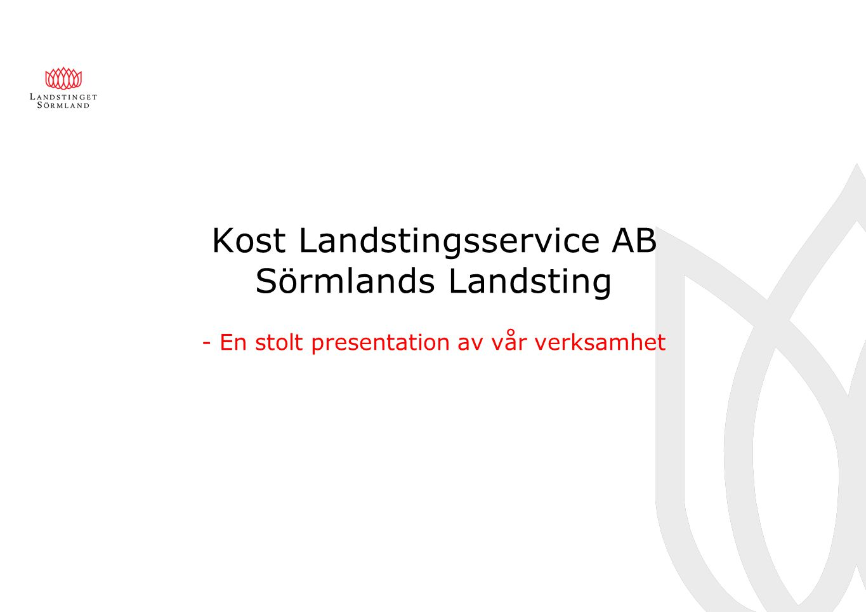 Kost Landstingsservice AB Sörmlands Landsting - En stolt presentation av vår verksamhet