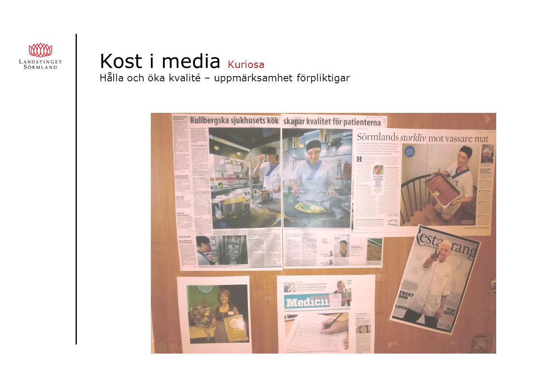 Kost i media Kuriosa Hålla och öka kvalité – uppmärksamhet förpliktigar