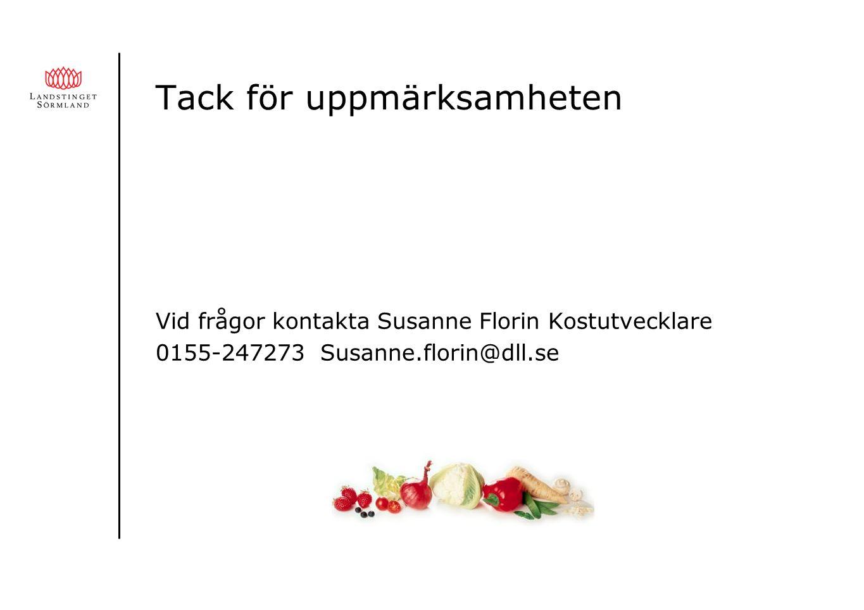 Tack för uppmärksamheten Vid frågor kontakta Susanne Florin Kostutvecklare 0155-247273 Susanne.florin@dll.se