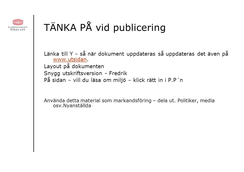 TÄNKA PÅ vid publicering Länka till Y – så när dokument uppdateras så uppdateras det även på www.utsidan.