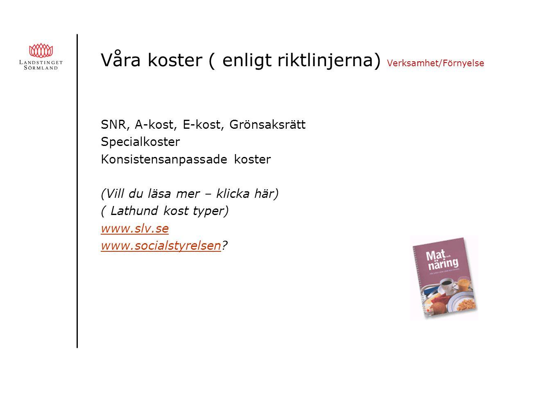 Verksamhet Verksamhet/Förnyelse Gemensam matsedel på alla tre sjukhus Gemensam upphandling AIVO som kostdatabas Härlagat