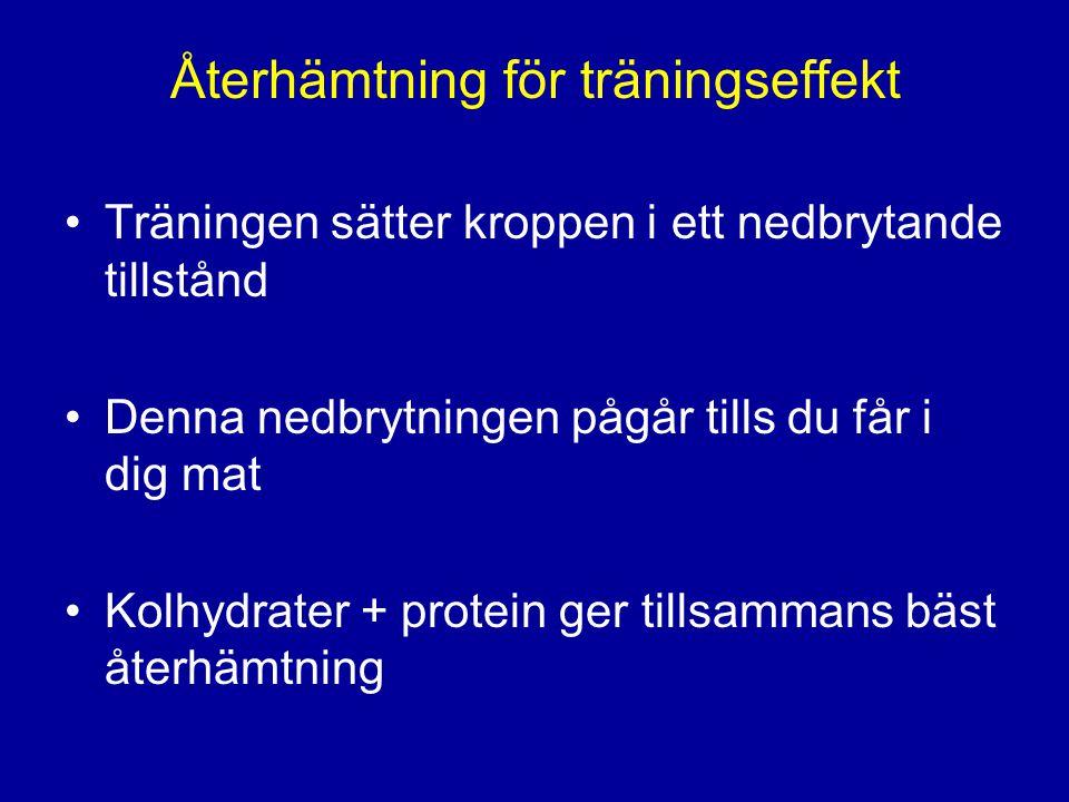 Återhämtning för träningseffekt Träningen sätter kroppen i ett nedbrytande tillstånd Denna nedbrytningen pågår tills du får i dig mat Kolhydrater + protein ger tillsammans bäst återhämtning