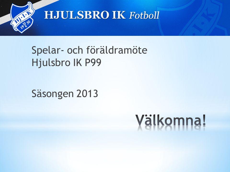 Spelar- och föräldramöte Hjulsbro IK P99 Säsongen 2013