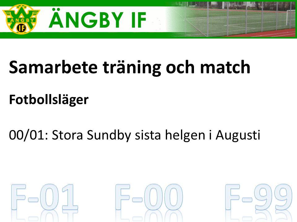 Samarbete träning och match Fotbollsläger 00/01: Stora Sundby sista helgen i Augusti