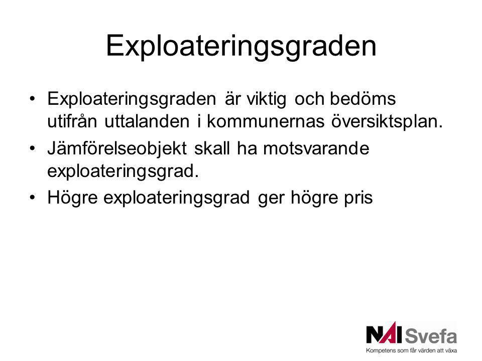 Exploateringsgraden Exploateringsgraden är viktig och bedöms utifrån uttalanden i kommunernas översiktsplan. Jämförelseobjekt skall ha motsvarande exp