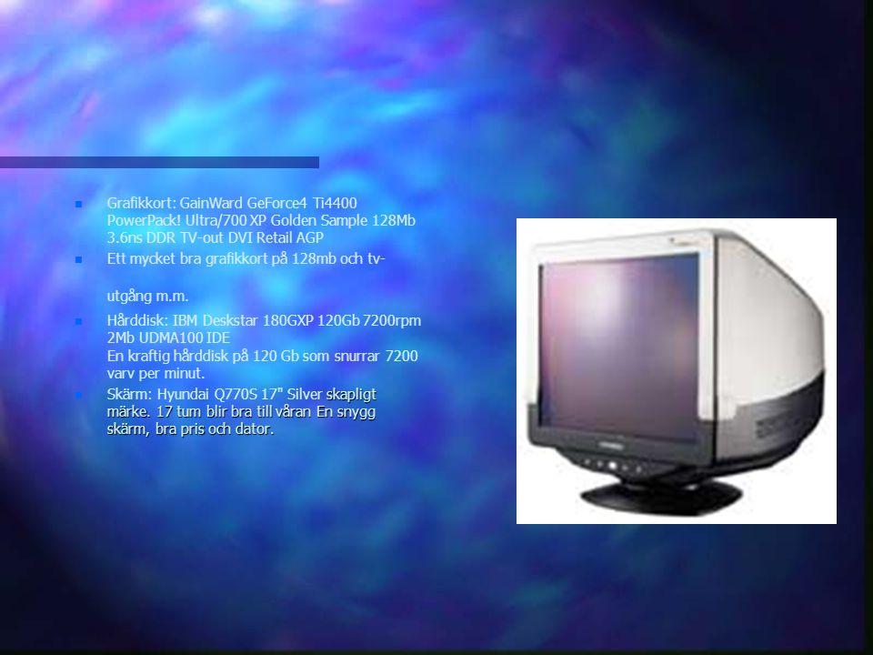 n n Mus: Genius Mouse Netscroll optical PS/2 n n En optisk mus med scroll, man slipper rengöra inuti musen.