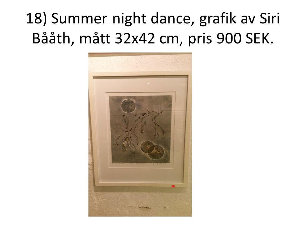18) Summer night dance, grafik av Siri Bååth, mått 32x42 cm, pris 900 SEK.