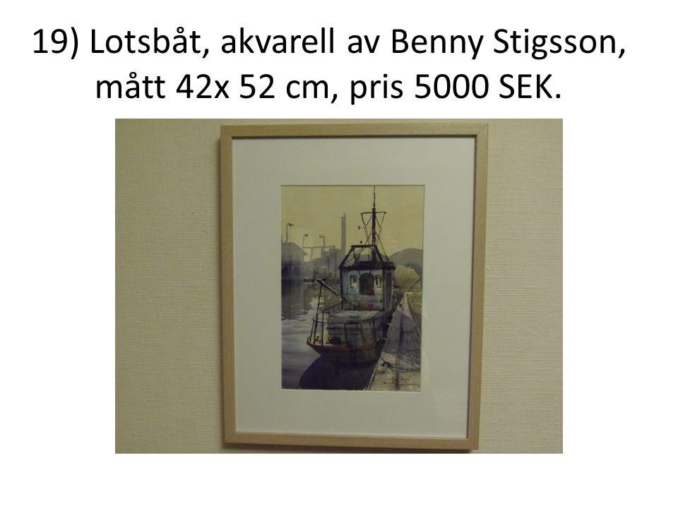 19) Lotsbåt, akvarell av Benny Stigsson, mått 42x 52 cm, pris 5000 SEK.