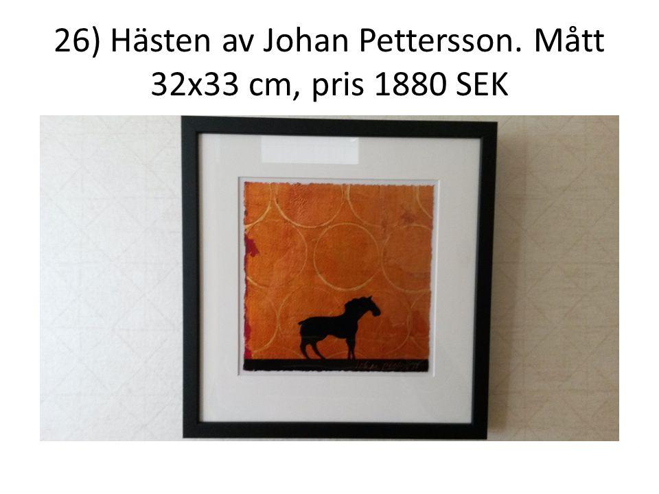 26) Hästen av Johan Pettersson. Mått 32x33 cm, pris 1880 SEK
