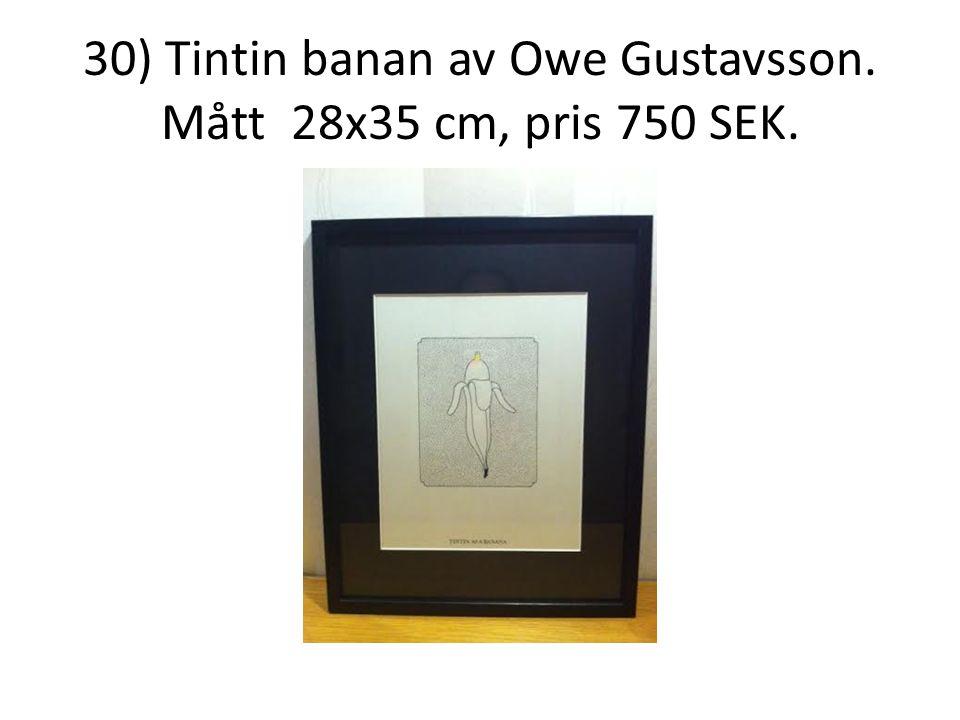 30) Tintin banan av Owe Gustavsson. Mått 28x35 cm, pris 750 SEK.