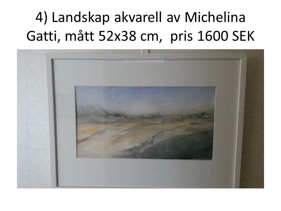 4) Landskap akvarell av Michelina Gatti, mått 52x38 cm, pris 1600 SEK