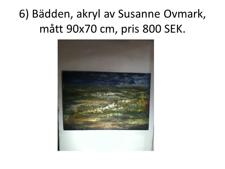 6) Bädden, akryl av Susanne Ovmark, mått 90x70 cm, pris 800 SEK.