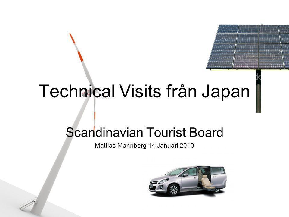 Technical Visits från Japan Scandinavian Tourist Board Mattias Mannberg 14 Januari 2010