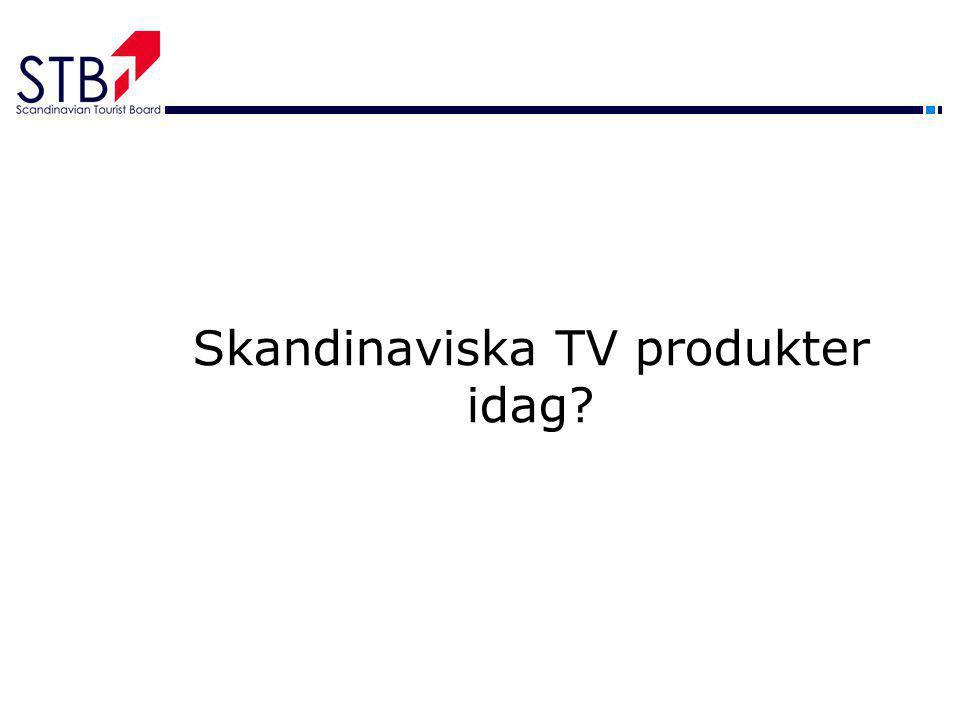 Skandinaviska TV produkter idag?