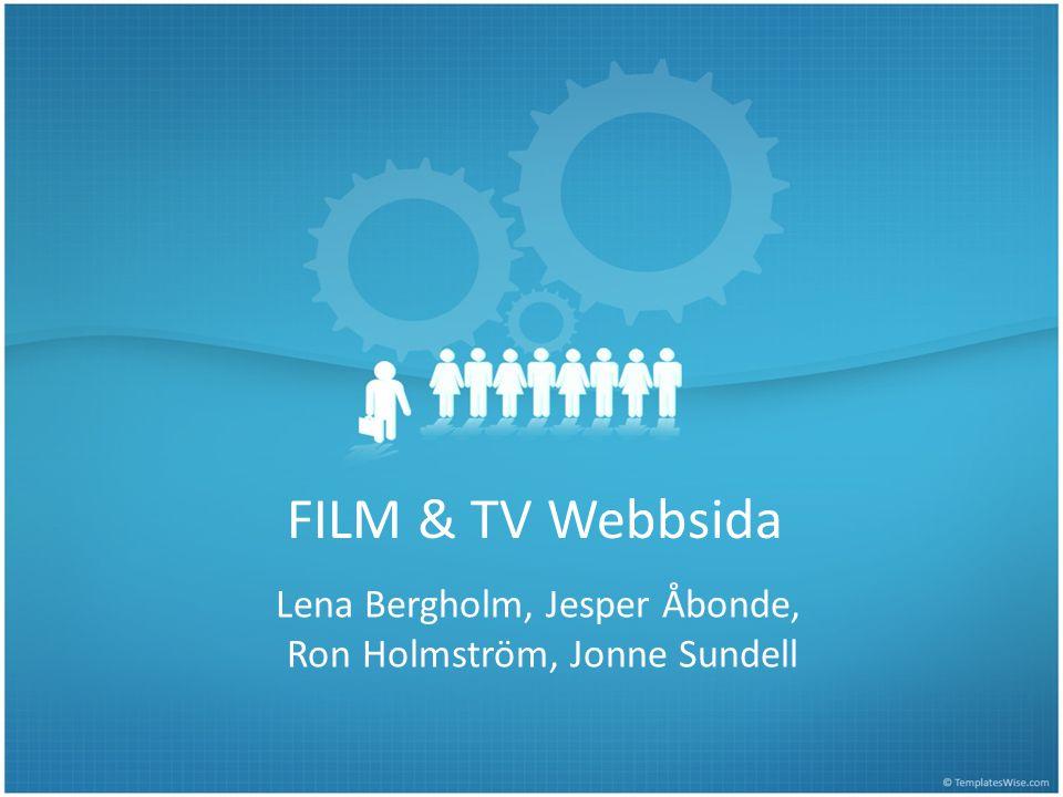 FILM & TV Webbsida Lena Bergholm, Jesper Åbonde, Ron Holmström, Jonne Sundell