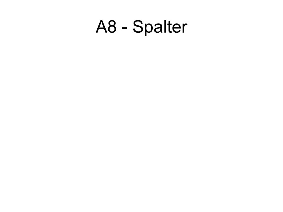 A8 - Spalter