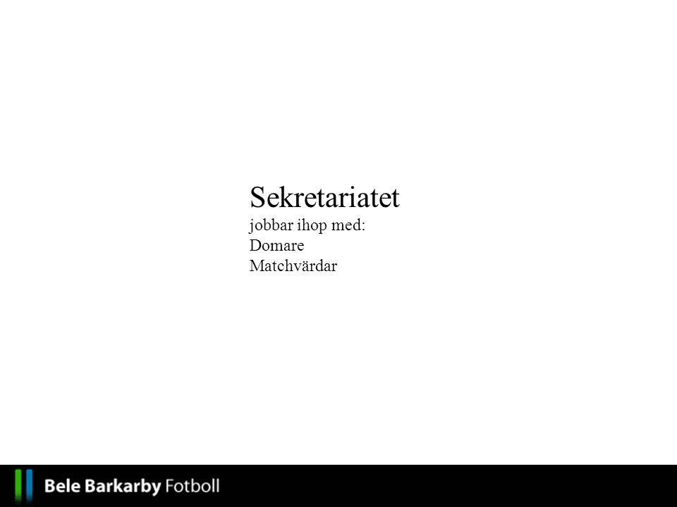 Sekretariatet jobbar ihop med: Domare Matchvärdar