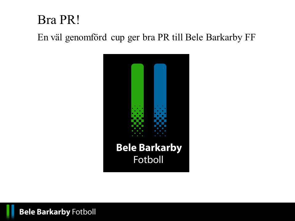 En väl genomförd cup ger bra PR till Bele Barkarby FF Bra PR!