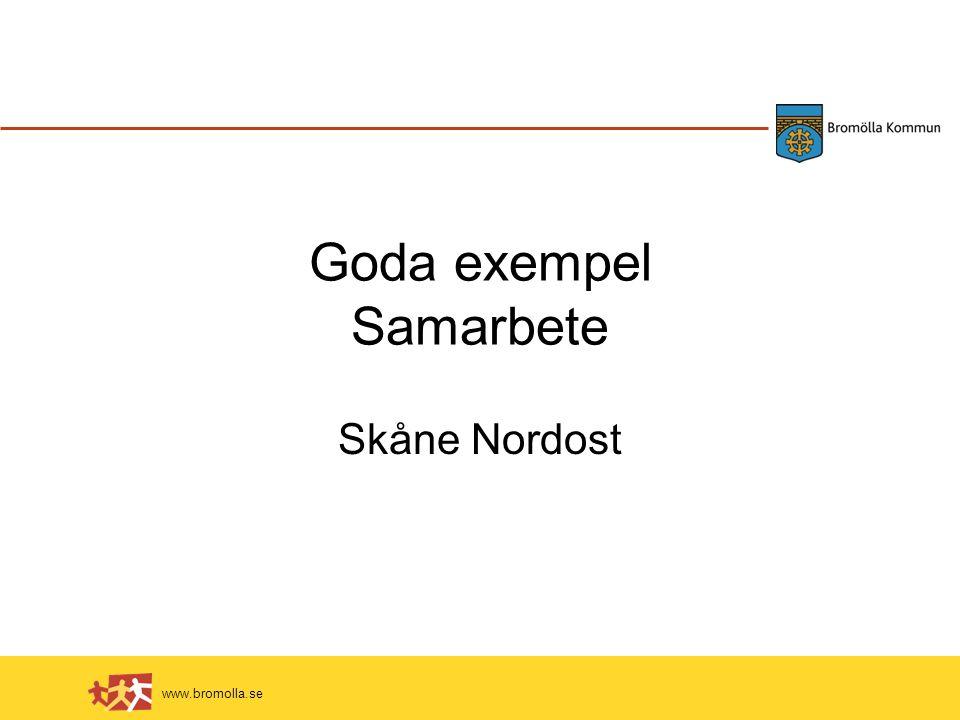 www.bromolla.se Goda exempel Samarbete Skåne Nordost