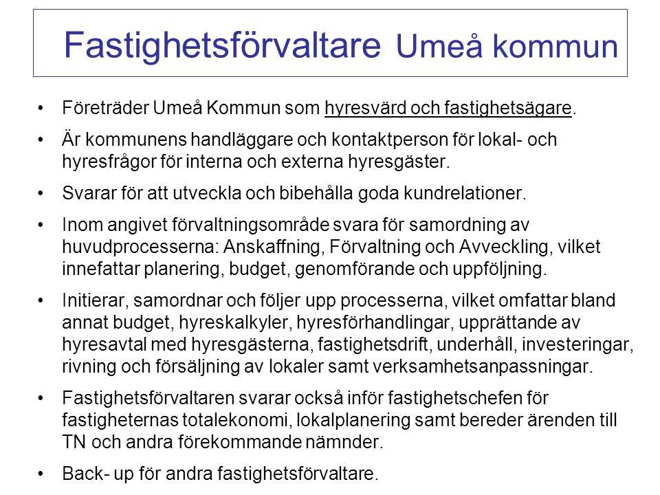 Fastighetsförvaltare Umeå kommun Företräder Umeå Kommun som hyresvärd och fastighetsägare. Är kommunens handläggare och kontaktperson för lokal- och h