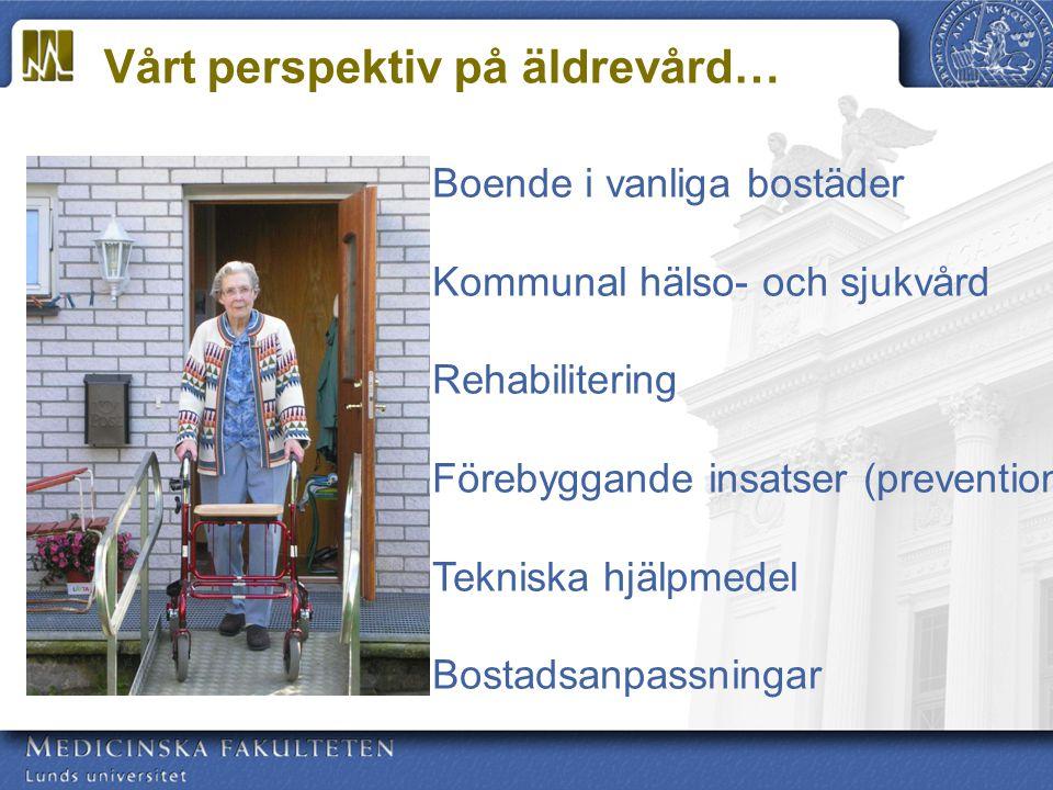Boende i vanliga bostäder Kommunal hälso- och sjukvård Rehabilitering Förebyggande insatser (prevention) Tekniska hjälpmedel Bostadsanpassningar Vårt