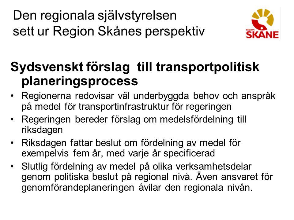 Den regionala självstyrelsen sett ur Region Skånes perspektiv Regionalt utvecklingskapital Medel för näringspolitik Vissa delar av arbetsmarknadspolitiken Vissa delar av utbildningspolitiken Landsbygdsutveckling Strukturfondsmedel Dessa medel bör hanteras samlat för att ge bäst effekt