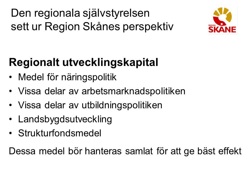 Den regionala självstyrelsen sett ur Region Skånes perspektiv Näringslivsutveckling Investeringsfrämjande Turism Evenemang är att betrakta som näringslivsfrågor
