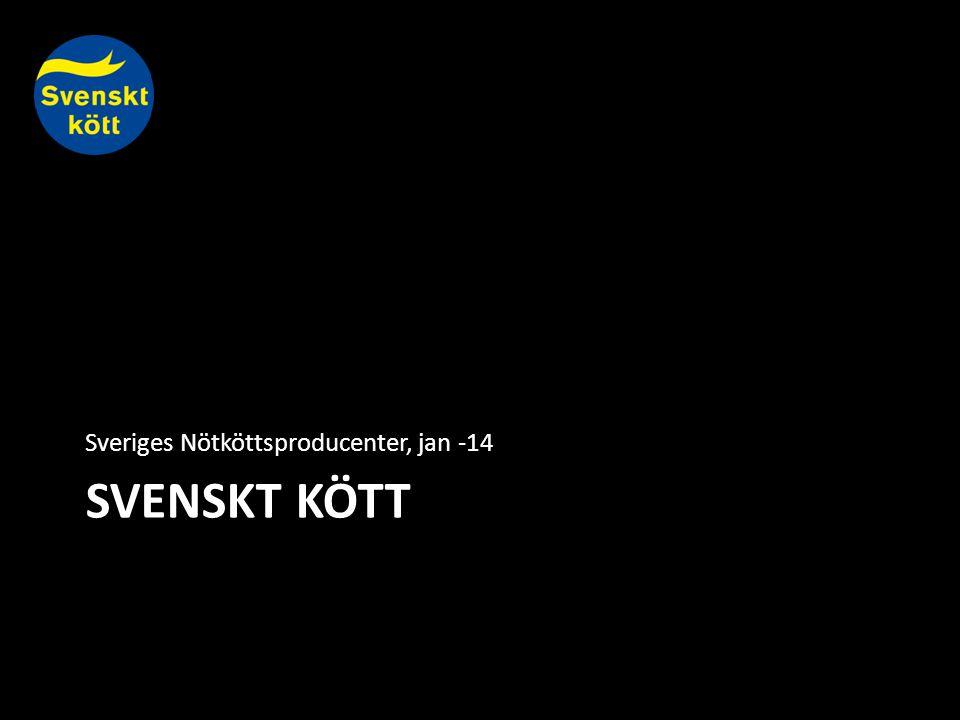 SVENSKT KÖTT Sveriges Nötköttsproducenter, jan -14