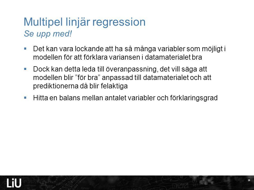 Multipel linjär regression Se upp med.