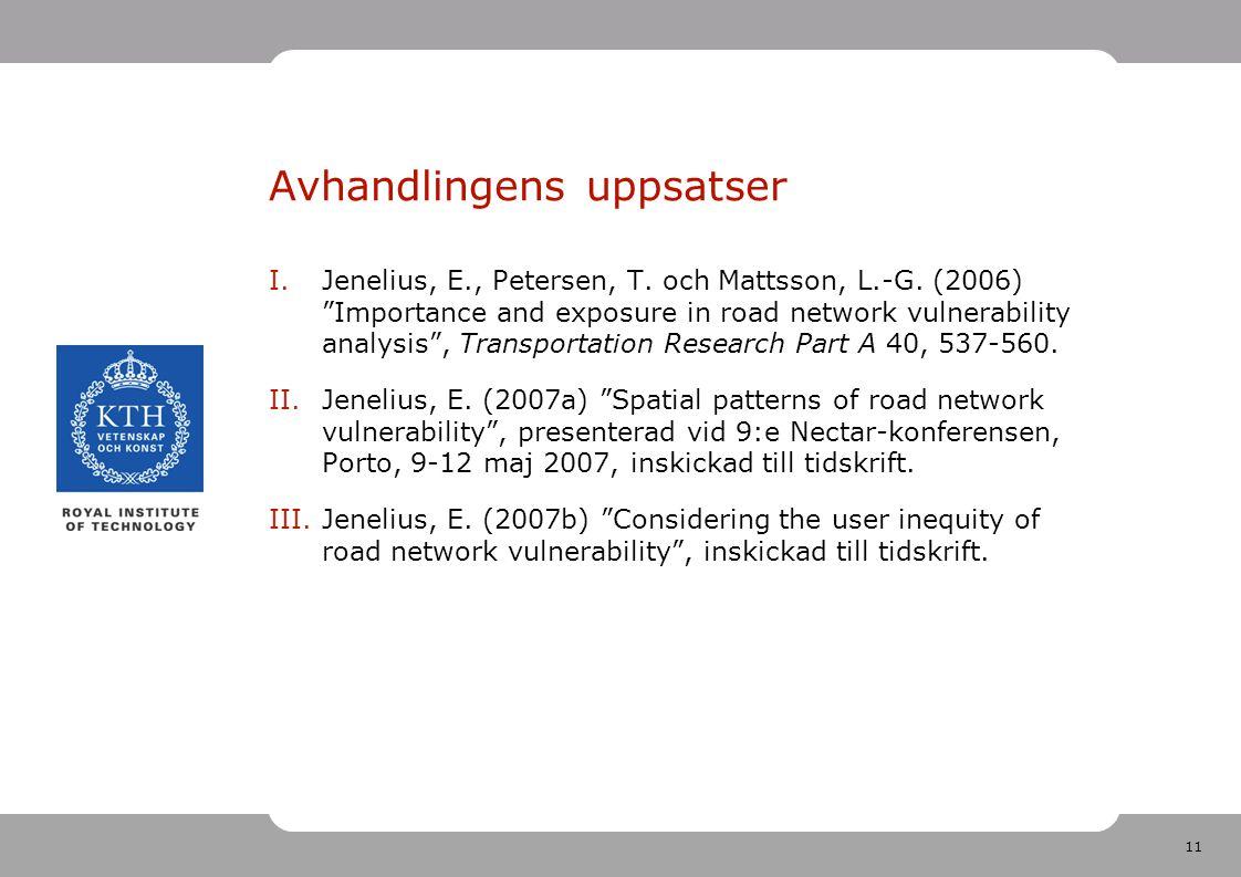 11 Avhandlingens uppsatser I.Jenelius, E., Petersen, T.
