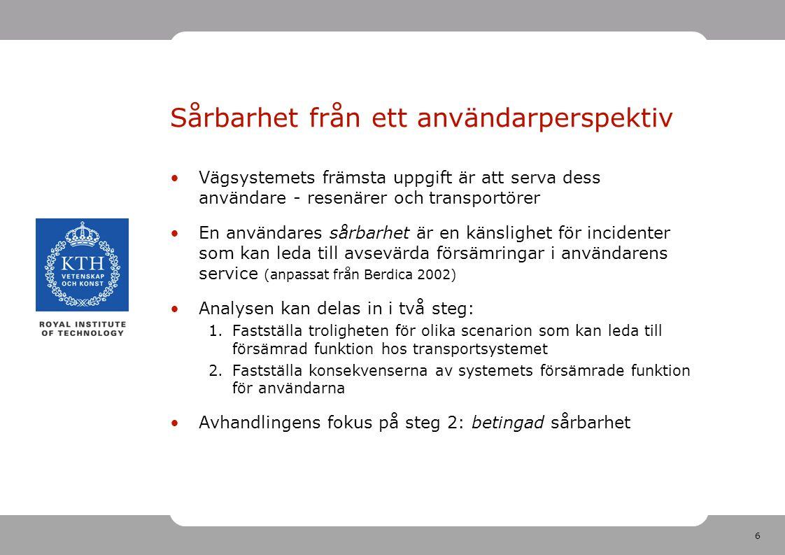 27 Uppsats 3: Syfte Mäta länkars betydelsefullhet inte bara genom total restidsökning utan också hur ojämnt den fördelas mellan användare Tillämpa på Sveriges vägnät