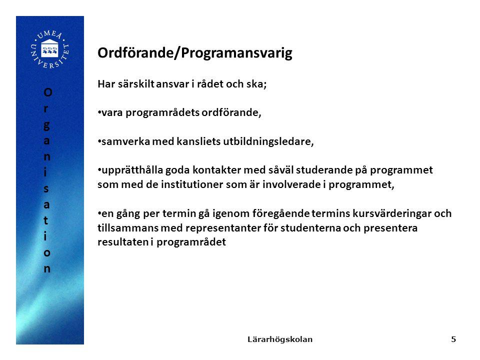 5 Ordförande/Programansvarig Har särskilt ansvar i rådet och ska; vara programrådets ordförande, samverka med kansliets utbildningsledare, upprätthåll