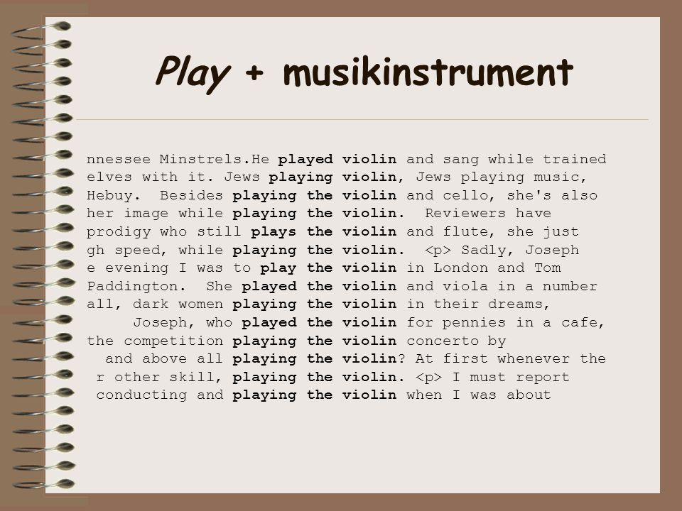 Play + musikinstrument nnessee Minstrels.He played violin and sang while trained elves with it.