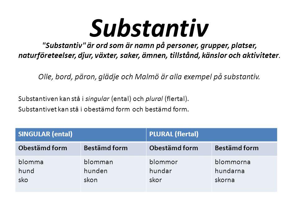 Adjektiv Adjektiv är ord som beskriver hur någon eller något är eller ser ut.
