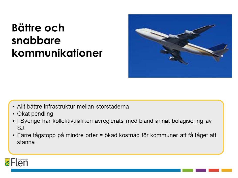 Allt bättre infrastruktur mellan storstäderna Ökat pendling I Sverige har kollektivtrafiken avreglerats med bland annat bolagisering av SJ. Färre tågs
