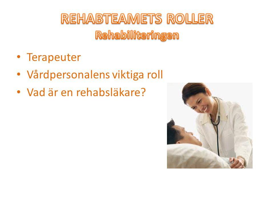 Terapeuter Vårdpersonalens viktiga roll Vad är en rehabsläkare?