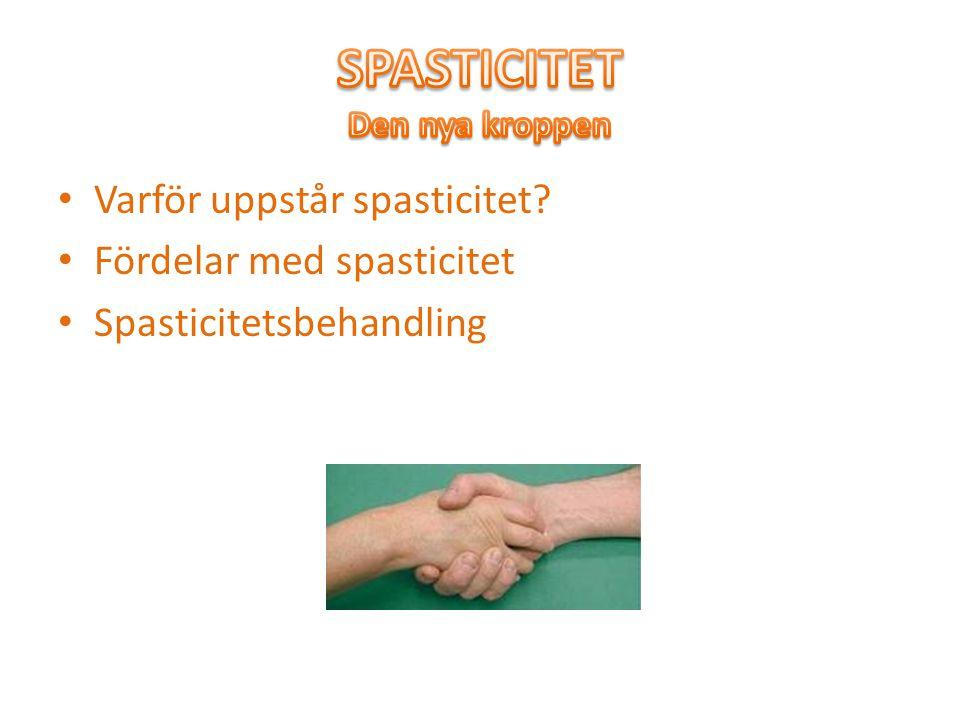 Varför uppstår spasticitet? Fördelar med spasticitet Spasticitetsbehandling