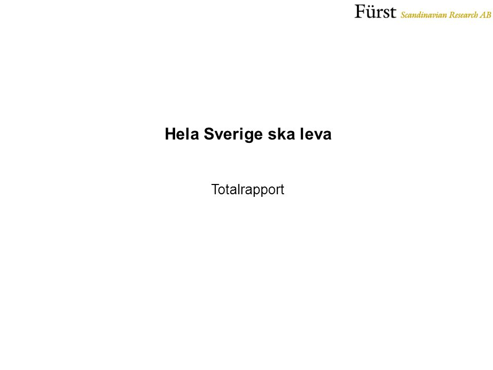Hela Sverige ska leva Totalrapport
