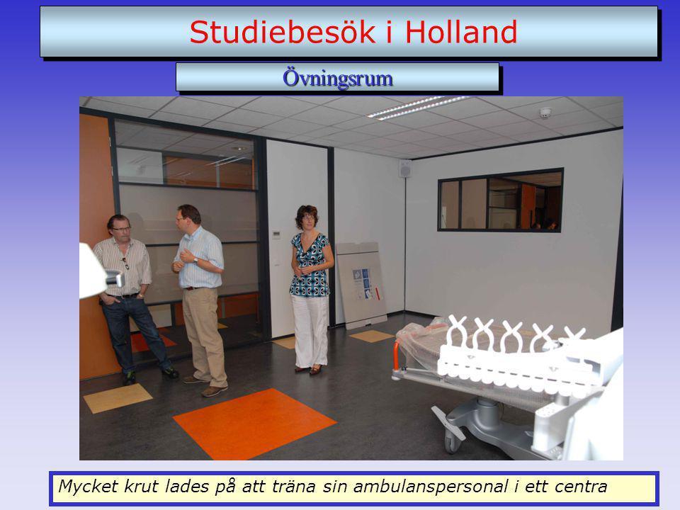 Mycket krut lades på att träna sin ambulanspersonal i ett centra Studiebesök i Holland ÖvningsrumÖvningsrum