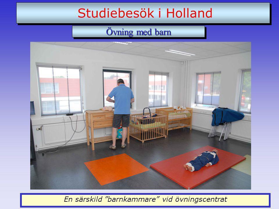 En särskild barnkammare vid övningscentrat Studiebesök i Holland Övning med barn