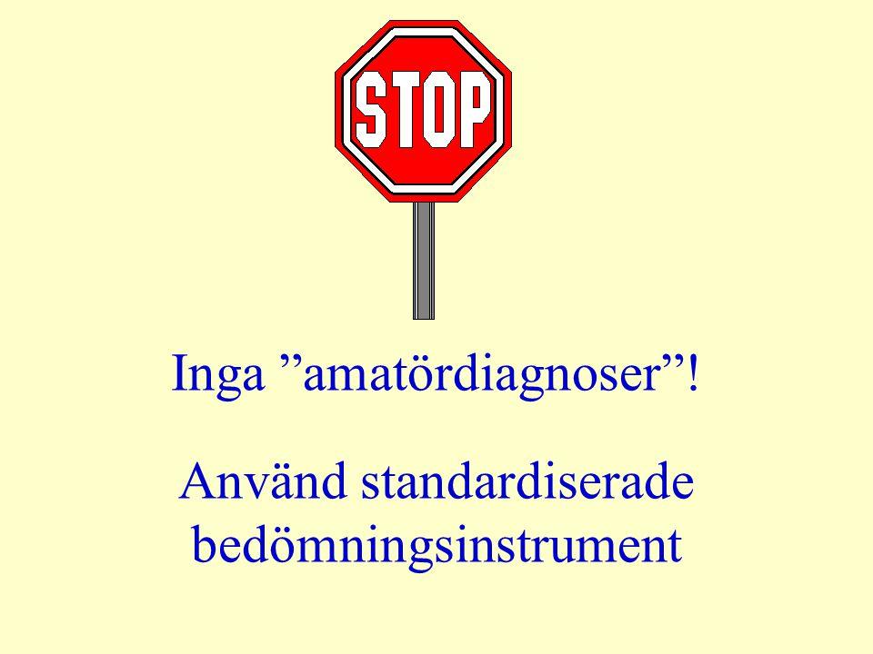 """Inga """"amatördiagnoser""""! Använd standardiserade bedömningsinstrument"""