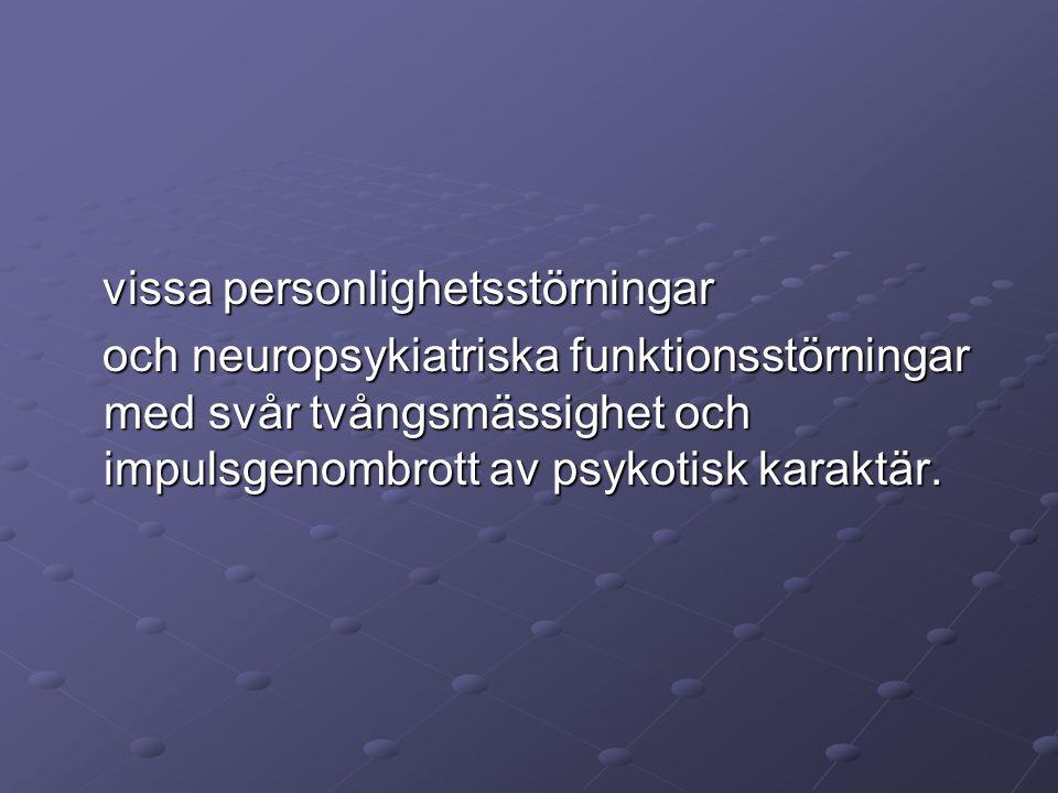 (Svår demens, svår utvecklingsstörning och grav hjärnskada kan också utgöra allvarlig psykisk störning-ffa vid hallucinationer och/ eller aggressivitet)