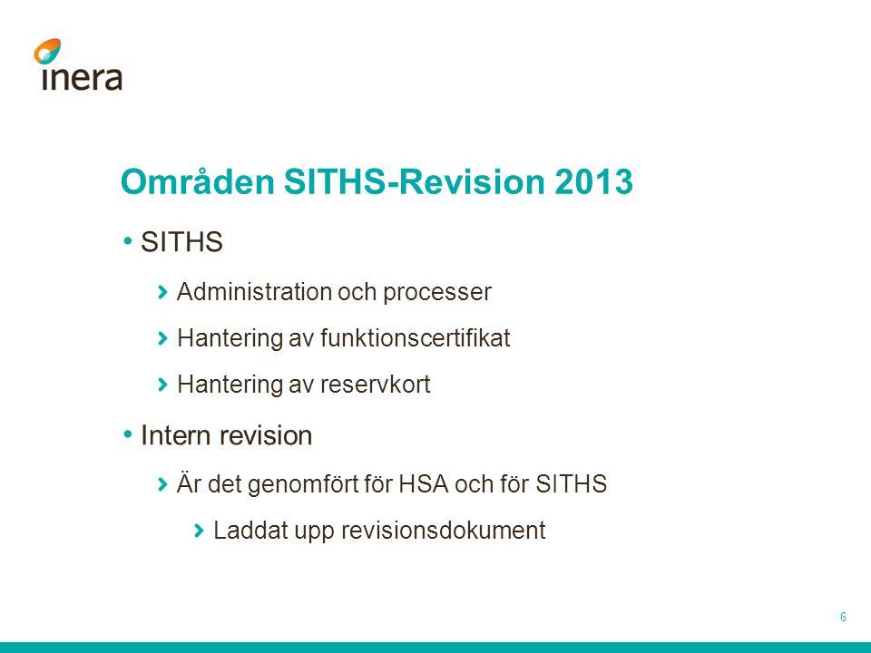 Områden SITHS-Revision 2013 SITHS Administration och processer Hantering av funktionscertifikat Hantering av reservkort Intern revision Är det genomfö