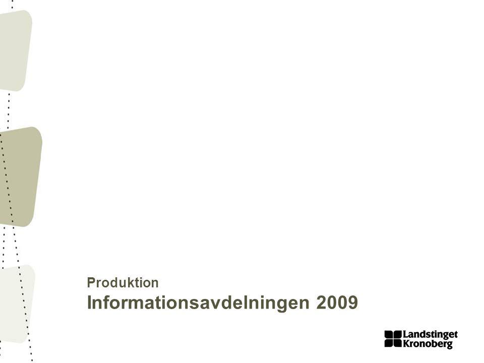 Produktion Informationsavdelningen 2009
