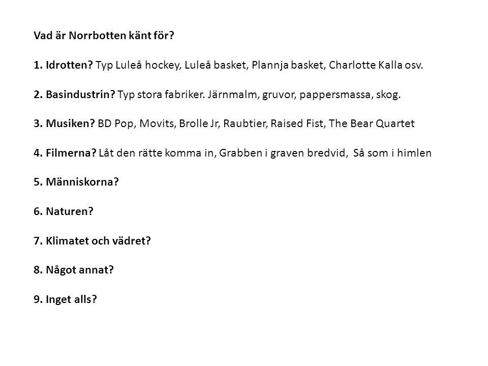 Vad är Norrbotten känt för.1. Idrotten.
