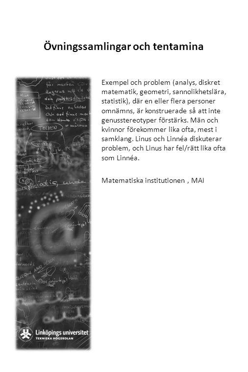 Övningssamlingar och tentamina Exempel och problem (analys, diskret matematik, geometri, sannolikhetslära, statistik), där en eller flera personer omn