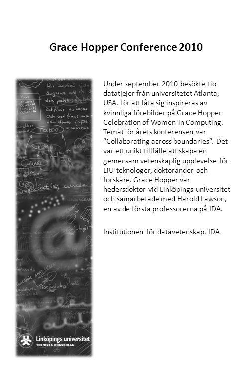 Grace Hopper Conference 2010 Under september 2010 besökte tio datatjejer från universitetet Atlanta, USA, för att låta sig inspireras av kvinnliga för